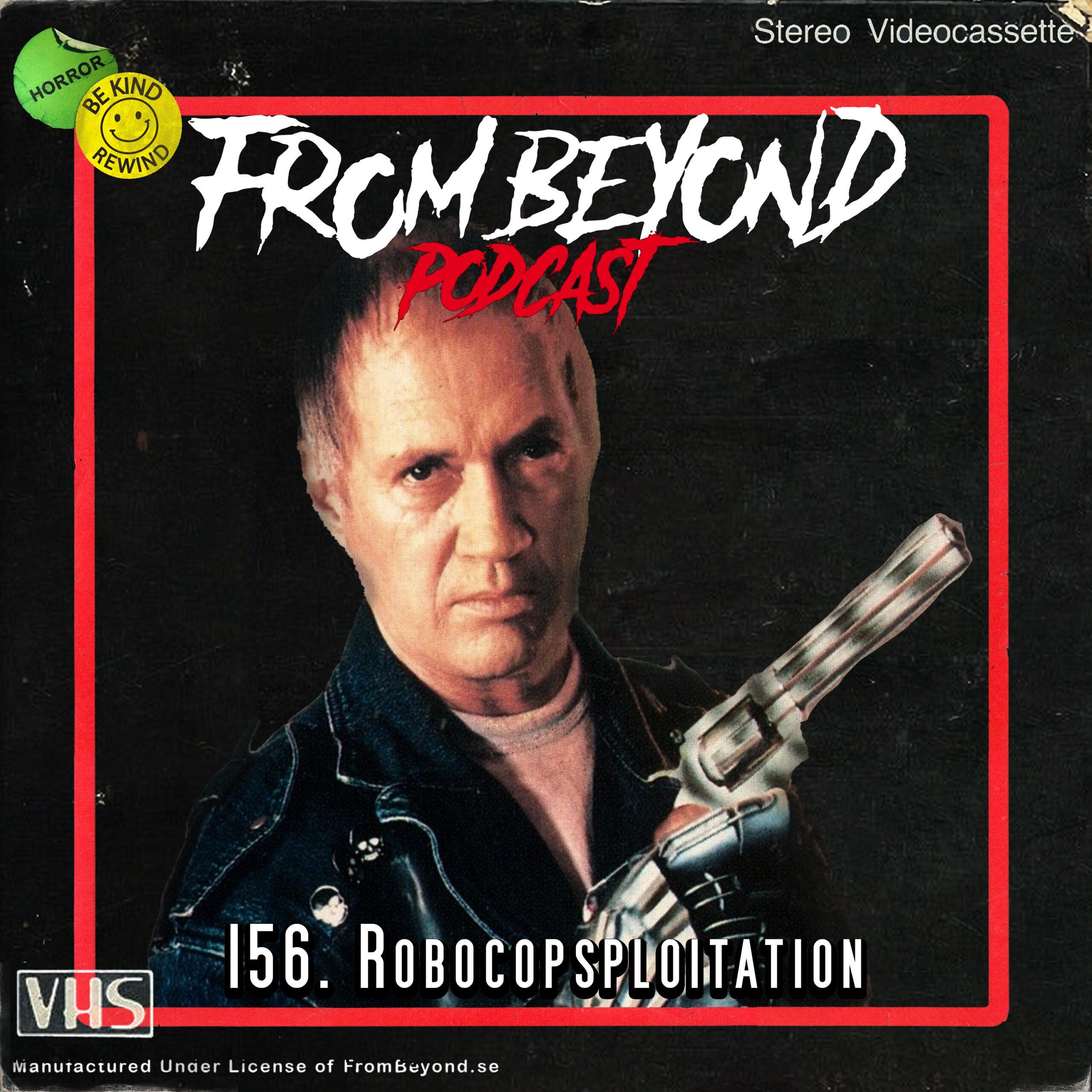 #156 – Robocopsploitation
