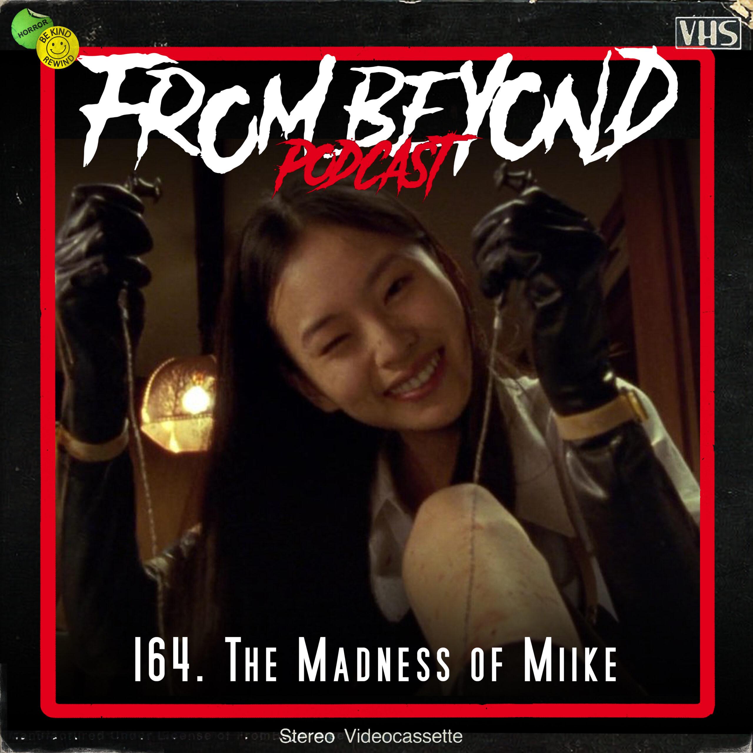 #164 – The Madness of Miike